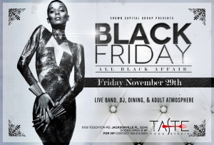 Join the Crown Capital group Family at Taste Food Studio after all your Black Friday Shopping for the All BLACK EVENT